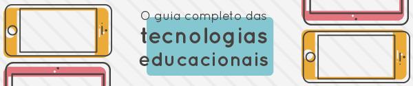 Guia completo das tecnologias educacionais