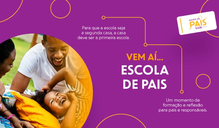 Escola de Pais – Conheça o novo projeto do SAE Digital!